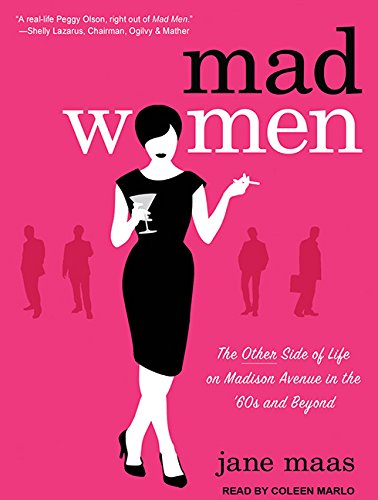 Mad Women: The Other Side of Life on Madison Avenue in the '60s and Beyond by Tantor Audio