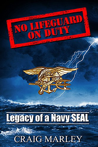 No Lifeguard On Duty: Legacy of a Navy SEAL