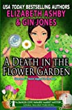 A Death in the Flower Garden: a Danger Cove Farmers' Market Mystery (Danger Cove Mysteries) (Volume 14)