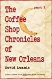 The Coffee Shop Chronicles of New Orleans, Part 1