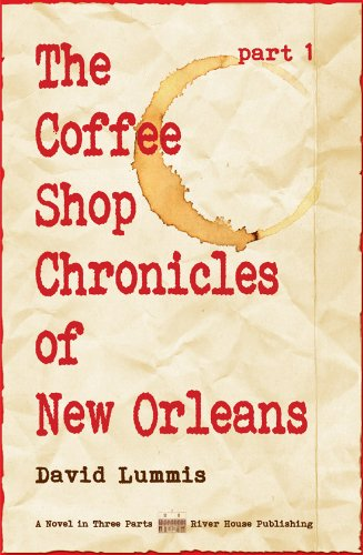 The Coffee Shop Chronicles of New Orleans, Part 1, David Lummis