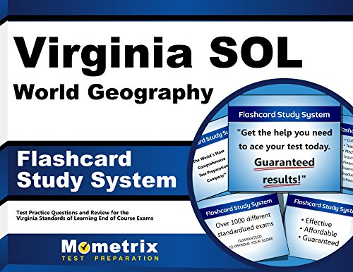 Virginia SOL World Geography Flashcard Study System: Virginia SOL Test Practice Questions & Exam Review for the Virginia Standards of Learning End of Course Exams (Cards)