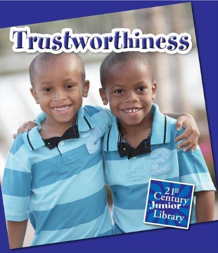 Trustworthiness (21st Century Junior Library: Character Education) pdf epub