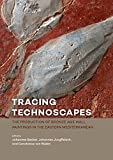 Tracing Technoscapes: The Production of Bronze Age Wall Paintings in the Eastern Mediterranean