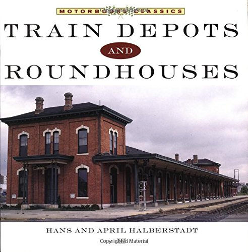 Depot Train - Train Depots and Roundhouses (Motorbooks Classic)