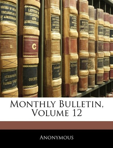 Monthly Bulletin, Volume 12 PDF