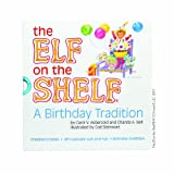 The Elf on the Shelf: A Birthday Tradition (elf not included)