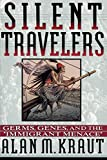 : Silent Travelers: Germs, Genes, and the Immigrant Menace