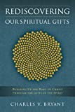 Rediscovering Our Spiritual Gifts, Charles V. Bryant, 0835806332