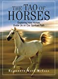 img - for The Tao Of Horses: Exploring How Horses Guide Us on Our Spiritual Path book / textbook / text book