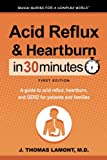 Acid Reflux & Heartburn In 30 Minutes: A - Best Reviews Guide
