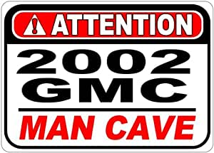 2002 02 GMC SAFARI Attention Man Cave Aluminum Street Sign - 10 x 14 Inches