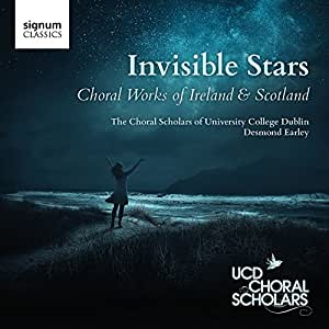 Invisible Stars - Choral Works of Ireland & Scotland