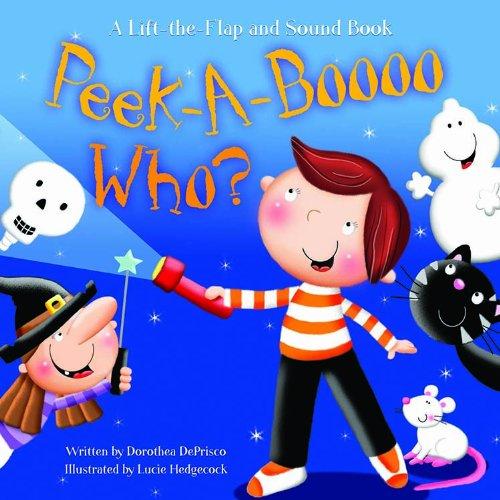Bendon Publishing Peek-A-Boooo Who? A Lift-The-Flap and Sound Book