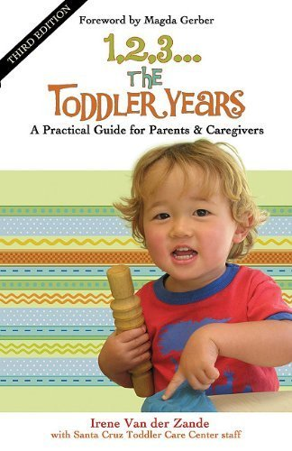 1, 2, 3...The Toddler Years: A Practical Guide for Parents and Caregivers by Irene Van der Zande, Santa Cruz Toddler Care Center Staff (2011) Paperback ebook