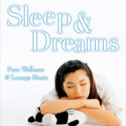 Sleep & Dreams: Pure Wellness & Lounge Music