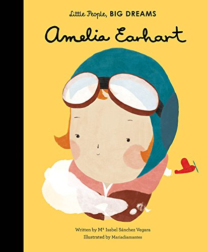 Amelia Earhart (Little People, Big Dreams) by QUAYSIDE/HACHETTE BOOK GROUP