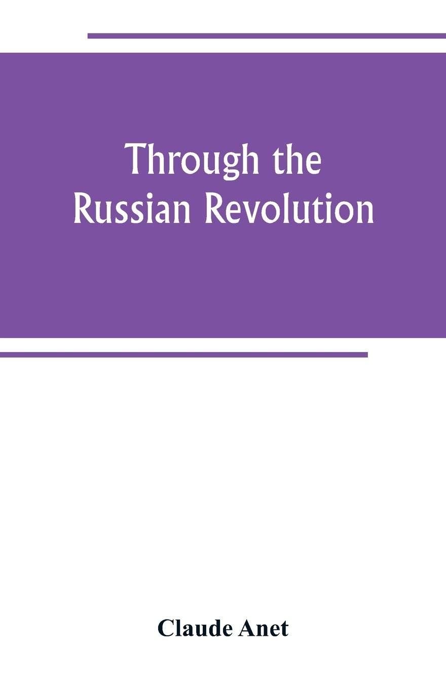 Through the Russian Revolution: Claude Anet: 9789389265484 ... on scholarship deadlines, scholarship opportunities, scholarship quotes, scholarship checklist, scholarship requirements, financial aid form, scholarship program flyer, scholarship information, eligibility form, scholarship icon, scholarship banner, scholarship money, scholarship essay on leadership, scholarship clip art, scholarship app, scholarship statement of purpose, scholarship logo, scholarship essay examples, transcript request form, scholarship notification,