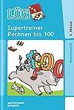 LÜK: Supertrainer Rechnen bis 100: Kopfrechenübungen ab Klasse 2