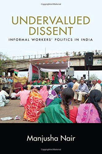 Undervalued Dissent: Informal Workers' Politics in India (SUNY series in Global Modernity) pdf epub