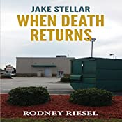 When Death Returns: Jake Stellar Series, Volume 3 | Rodney Riesel