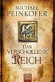 Das verschollene Reich: Historischer Roman