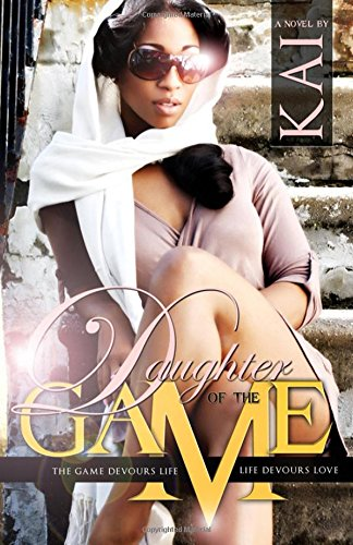 Download Daughter of the Game: The Game Devours Life, Life Devours Love (The Daughter of the Game Series) PDF