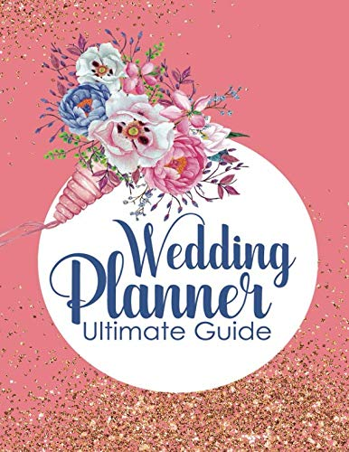 Wedding Planner Ultimate Guide: Wedding Planner Organizer Checklist Journal Notebook for Newly Engaged Couple Pink
