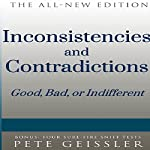 Inconsistencies and Contradictions: Good, Bad, or Indifferent | Pete Geissler