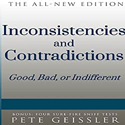 Inconsistencies and Contradictions: Good, Bad, or Indifferent