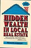 img - for Hidden wealth in local real estate book / textbook / text book