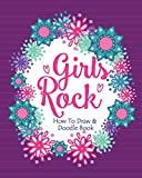 Girls Rock! - How To Draw and Doodle Book: An Activity Book
