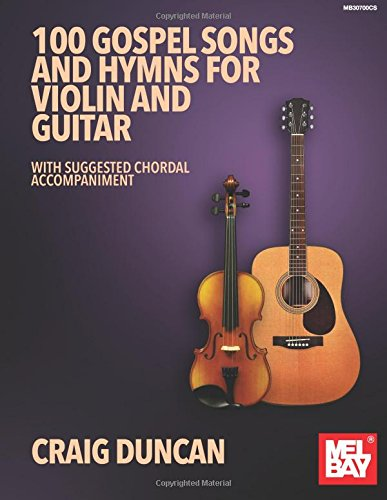 (100 Gospel Songs and Hymns for Violin and)