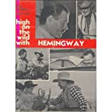 img - for High on the wild with Hemingway, book / textbook / text book