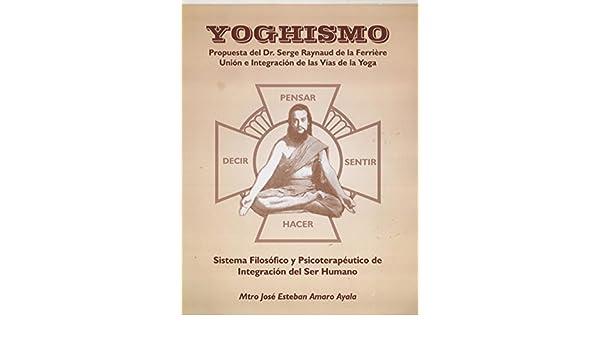 YOGHISMO Propuesta del Dr. Serge Raynaud de la Ferriere ...