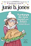 Junie B. Jones #28: Turkeys We Have Loved and Eaten (and Other Thankful Stuff) (Junie B. Jones, No. 28)