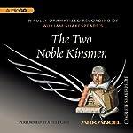 The Two Noble Kinsmen: Arkangel Shakespeare | William Shakespeare