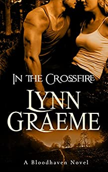 In the Crossfire (Bloodhaven Book 2) by [Graeme, Lynn]