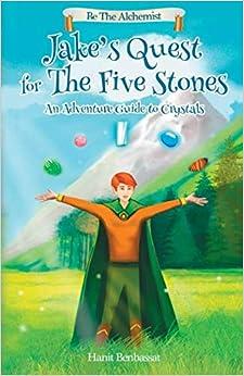 Jake's Quest For The Five Stones: An Adventure Guide To Crystals Epub Descarga gratuita
