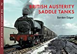 British Austerity Saddle Tanks: The Amberley Railway Archive Volume 2