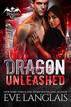 Dragon Unleashed (Dragon Point Book 3) by [Langlais, Eve]
