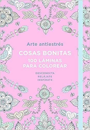 Arte Antiestrés Cosas Bonitas 100 Láminas Para Colorear Obras