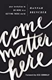 From viral TED Talk speaker and founder of The World Needs More Love Letters, Hannah Brencher's Come Matter Here is the power read you need to start living like you mean it here and now.       Life is scary. Adulting is hard. When faced with ...