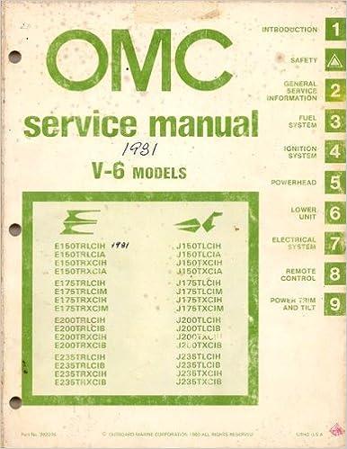 1981 OMC Service Manual For V 6 Models Evinrude Johnson Outboard Motors 150 HP 175 200 235 Part No 392076 Paperback 1980