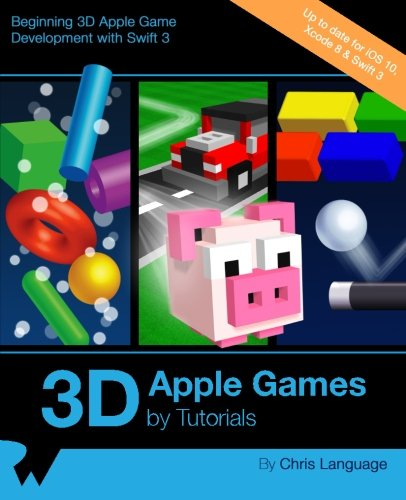 3D Apple Games by Tutorials: Beginning 3D Apple Game Development with Swift 3