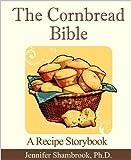 corn bread recipe - The Cornbread Bible: A Recipe Storybook