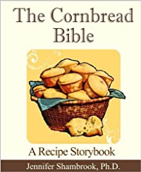 The Cornbread Bible: A Recipe Storybook by Jennifer Shambrook ebook deal