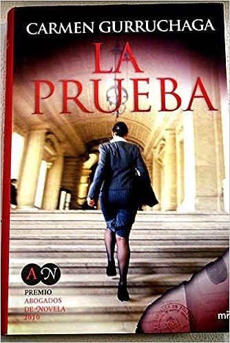 LA PRUEBA: Amazon.es: Carmen (San Sebastián, Guipúzcoa, 9 de septiembre de 1955) GURRUCHAGA: Libros