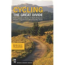 Cycling The Great Divide 2nd Edition: From Canada to Mexico on North America's Premier Long-Distance Mountain Bike Route