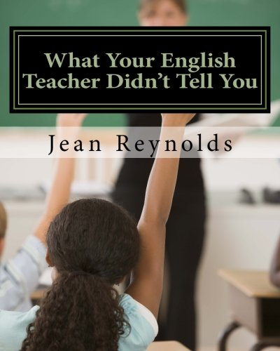 Download What Your English Teacher Didn't Tell You: Showcase Yourself through Your Writing ebook